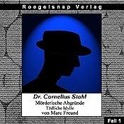 Tödliche Idylle (Dr. Cornelius Stahl - Mörderische Abgründe 1) | Marc Freund