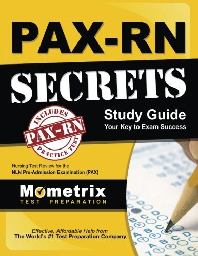 PAX-RN Secrets Study Guide: Nursing Test Review for the NLN Pre-Admission Examination (PAX) by PAX Nursing Exam Secrets Test Prep Team (2013-02-14)