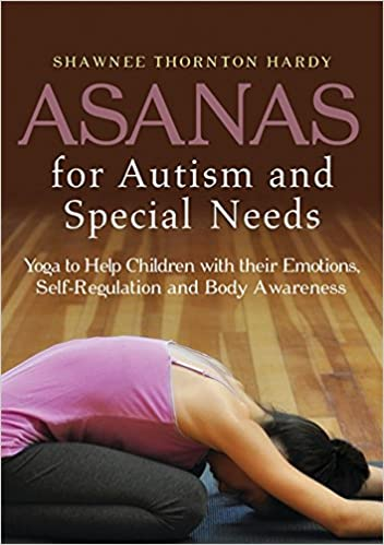 Asanas for Autism and Special Needs: Yoga to Help Children with their Emotions, Self-Regulation and Body Awareness - Popular Autism Related Book