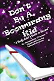 Don't Be A Boomerang Kid, Jacqueline L. Jones, 1453507361