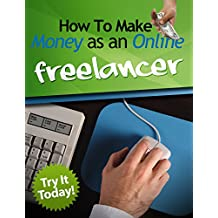 MAKING MONEY FAST: HOW TO MAKE MONEY 500$ A WEEK AS AN ONLINE FREELANCER. (make money, make money online, make money at home)