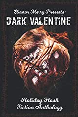 Dark Valentine Holiday Horror Collection: A Flash Fiction Anthology Paperback