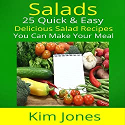 Salads: 25 Quick & Easy Delicious Salad Recipes You Can Make Your Meal