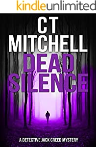 DEAD SILENCE: A Detective Jack Creed Mystery (Detective Jack Creed Murder Mystery Books Series Book 7)