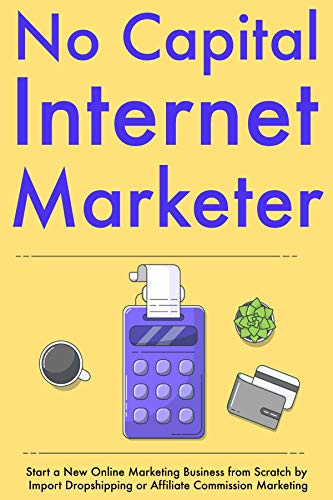Amazon.com: No Capital Internet Marketer: Start a New Online ...