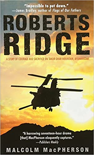 ROBERTS RIDGE: A Story Of Courage And Sacrifice On Takur Ghar Mountain, Afghanistan Book Pdf