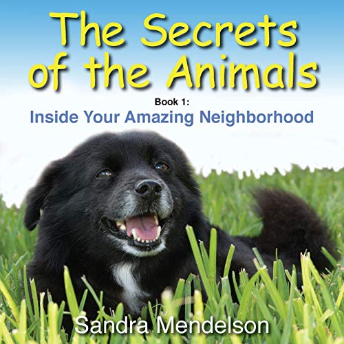The Secrets of the Animals: Inside Your Amazing ()