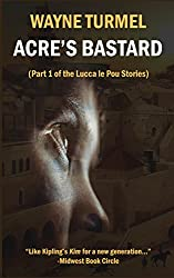 Acre's Bastard: Historical Fiction from the Crusades: (Part 1 of the Lucca le Pou Stories