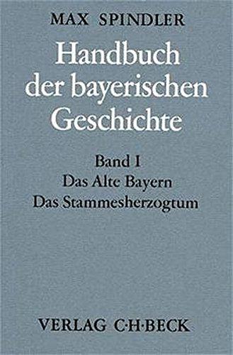 Handbuch der bayerischen Geschichte, 4 Bde. in 6 Tl.-Bdn., Bd.1, Das alte Bayern, Das Stammesherzogtum bis zum Ausgang des 12. Jahrhunderts