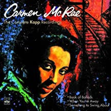 Carmen McRae. The Complete Kapp Recordings. Book of Ballads/When You're Away/Something to Swing About