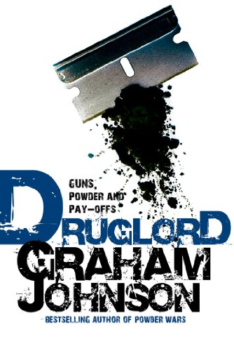 (Druglord: Guns, Powder and Pay-Offs)