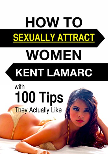 How to attract a woman sexually