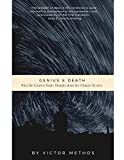 Genius & Death: What the Greatest Minds Thought about the Ultimate Mystery