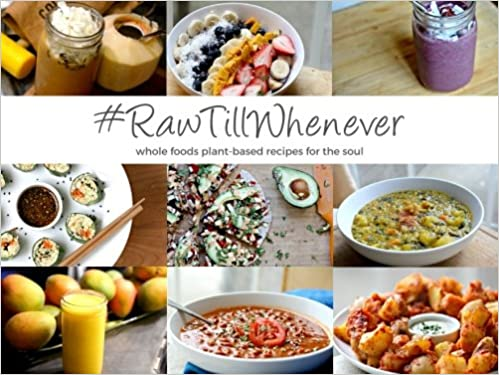 Rawtillwhenever whole foods plant based recipes for the soul rawtillwhenever whole foods plant based recipes for the soul hannah m janish 9781519107954 books amazon forumfinder Image collections