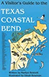 A Visitor's Guide to the Texas Coastal Bend, Marilyn Bennett, 0890158347
