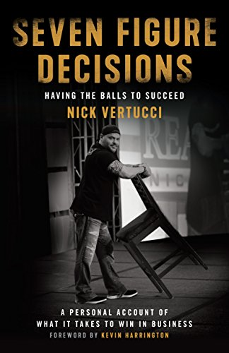 Seven Figure Decisions: Having the Balls to Succeed cover