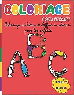 Amazon Coloriage Pour Enfant Alphabet A Colorier Coloriage De Lettre Et Chiffres A Colorier Pour Les Enfants Alphabet Coloriage Activity Books