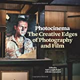 Photocinema : Working at the Creative Edges of Photography and Film, , 1841505625