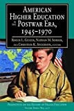 img - for American Higher Education in the Postwar Era, 1945-1970: Perspectives on the History of Higher Education (Perspectives on the History of Higher Education Annual) book / textbook / text book