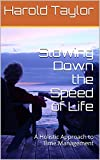 img - for Slowing Down the Speed of Life: A Holistic Approach to Time Management book / textbook / text book