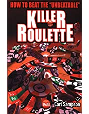 """Killer Roulette: How To Beat The """"Unbeatable"""""""