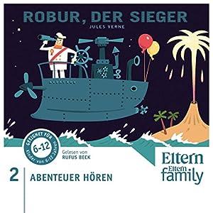 Robur, der Sieger (Eltern Abenteuer Hören) Hörbuch
