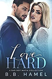 Love Hard: A Bad Boy Mafia Collection