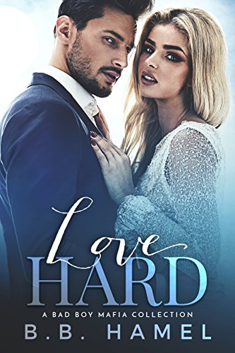 Free - Love Hard: A Bad Boy Mafia Collection