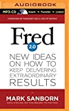 img - for Fred 2.0: New Ideas on How to Keep Delivering Extraordinary Results book / textbook / text book