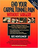 End Your Carpal Tunnel Pain Without Surgery, Kate Montgomery, 1558535918