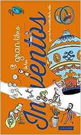 El gran libro de los inventos que nos han cambiado la vida Larousse - Infantil