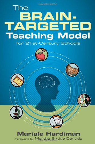 The Brain-Targeted Teaching Model for 21st-Century Schools -  Mariale M. Hardiman, Paperback