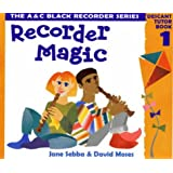 Recorder Magic – Recorder Magic: Descant Tutor Book 1: Tutor Book Bk. 1