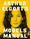 Models Manual: Arthur Elgort