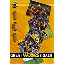 Wolves - 101 Great Wolves Goals