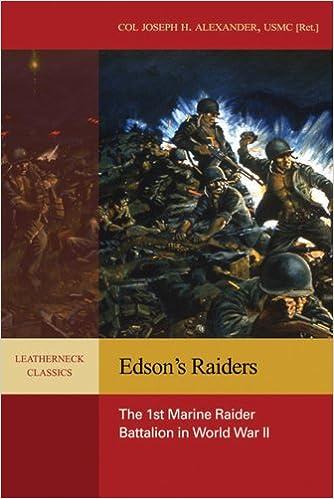 Edsons Raiders The 1st Marine Raider Battalion In World War Ii