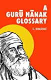 A Guru Nanak Glossary, Christopher Shackle, 0728602431