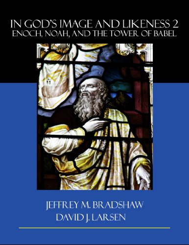 In God's Image and Likeness 2: Enoch, Noah, and the Tower of Babel