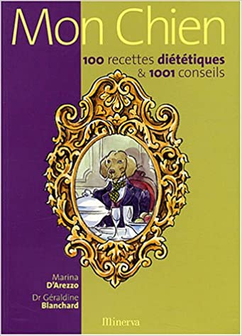 Mon chien : 100 recettes diététiques pdf