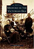 Medford in the Victorian Era, Barbara Kerr, 0738536652