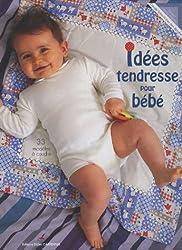 Idées tendresse pour bébé
