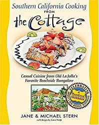 Southern California Cooking from the Cottage: Casual Cuisine from Old La Jolla's Favorite Beachside Bungalow