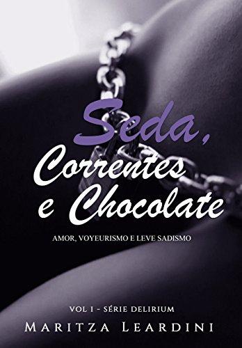 Seda Correntes e Chocolate Vol 1 (Delirium)