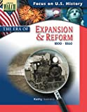 Focus on U.S. History: The Era of Expansion & Reformation