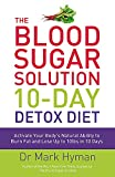 : The Blood Sugar Solution 10-Day Detox Diet: Activate Your Body's Natural Ability to Burn fat and Lose Up to 10lbs in 10 Days