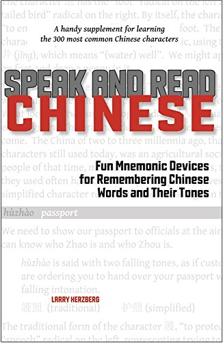 Speak and Read Chinese: Fun Mnemonic Devices for Remembering Chinese Words and Their Tones