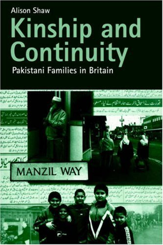 Read Online By Alison Shaw - Kinship and Continuity: Pakistani Families in Britain (2000-09-18) [Paperback] PDF