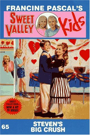 STEVEN'S BIG CRUSH (SVK #65) (Sweet Valley (Sweet Valley Kids)