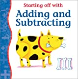 Starting off with Adding and Subtracting, Peter Patilla, 0764116584