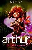 Arthur et les Minimoys - Tome 2 : Arthur et la cité interdite